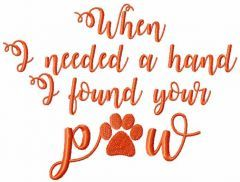 When i needed a hand i found your paw embroidery design