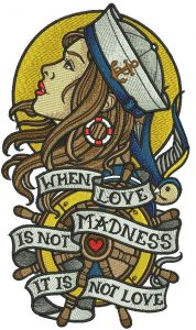When love is not madness it is not love embroidery design