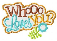Whooo loves you? embroidery design