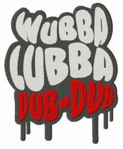 Wubba Lubba Dub Dub embroidery design