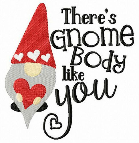Gnome body like you embroidery design